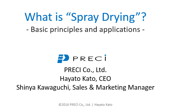Manufacturing and characterizing spray dried products: Part 1 – An introduction to spray drying(プレゼンター:Sarennah Longworth-Cook、 Craig Sagar、加藤隼人)